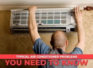 Typical Air Conditioner Problems You Need to Know